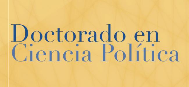 Doctorado en Ciencia Política inicia postulaciones 2022