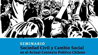 Seminario: Sociedad Civil y Cambio Social en el Actual Contexto Político Chileno